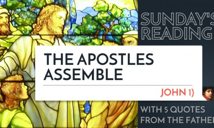 Sunday's Reading: The Apostles Assemble (John 1) – 5 Quotes from the Fathers